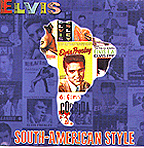 ELVIS: SOUTH AMERICAN STYLE