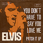 SRCA 8442 YOU DON'T HAVE TO SAY YOU LOVE ME / PATCH IT UP